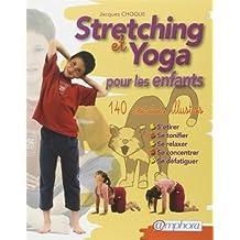 Stretching et Yoga : Pour les enfants de Jacques Choque (15 mars 2005) Broché