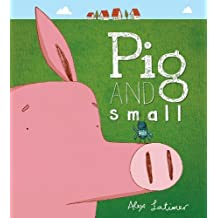 Pig and Small by Alex Latimer (2014-08-01)
