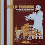 Pulp Fusion Vol.2 - Return To The Tou...