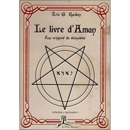 Le livre d'Aman - Aux origines du satanisme