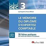 Le mémoire du diplôme d'expertise comptable DEC 3 - 35 fiches pratiques pour réussir votre mémoire et sa soutenance de Cyril Degrilart