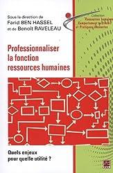 Professionnaliser la fonction ressources humaines : Quels enjeux pour quelle utilité ?