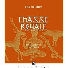 Rois du monde, Tome 2 : Chasse royale : Deuxième partie