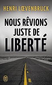 """Afficher """"Nous rêvions juste de liberté"""""""