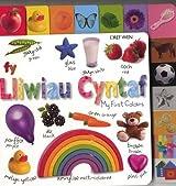 Fy Lliwiau Cyntaf/My First Colours