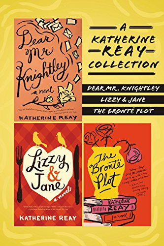 A Katherine Reay Collection: Dear Mr. Knightley, Lizzy and   Jane, The Brontë Plot (English Edition)