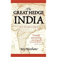 The Great Hedge of India: The Search for the Living Barrier that Divided a People by Roy Moxham (2002-03-12)
