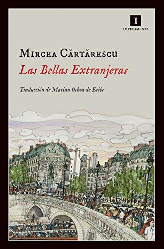 Las bellas extranjeras (Impedimenta nº 98) por Mircea Cartarescu