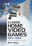 Video Games Best Deals - Classic Home Video Games, 1972-1984: A Complete Reference Guide