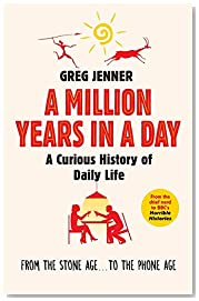 A Million Years in a Day: A Curious History of Daily Life