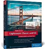 Lightroom Classic und CC: Schritt für Schritt zu perfekten Fotos – Workshops für Einsteiger und Fortgeschrittene von Maike Jarsetz