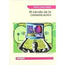 El Circulo De La Comunicacion/ the Circle of Organization