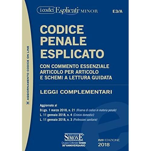 Codice Penale Esplicato. Con Commento Essenziale Articolo Per Articolo E Schemi A Lettura Guidata. Leggi Complementari