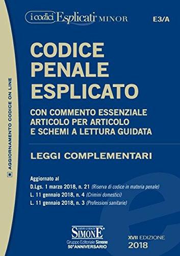 Codice penale esplicato. Con commento essenziale articolo per articolo e schemi a lettura guidata. Leggi complementari. Ediz. minor