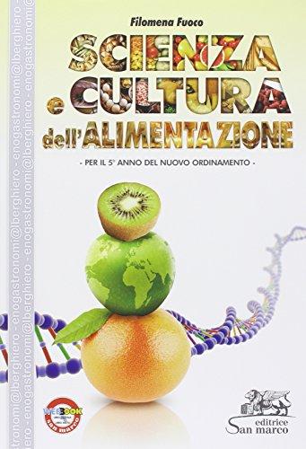Scienza e cultura dell'alimentazione. Per la 5ª classe degli Ist. professionali alberghieri