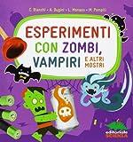 Esperimenti con zombi, vampiri e altri mostri. Ediz. illustrata