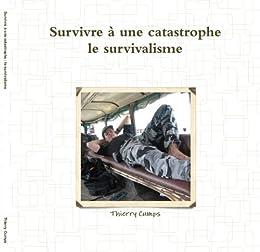 Survivre à une catastrophe : le survivalisme (French Edition) von [Cumps, Thierry]