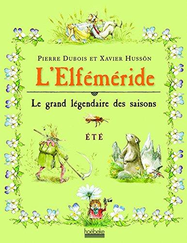 L'Elféméride - Été: Le grand légendaire des saisons par Pierre Dubois