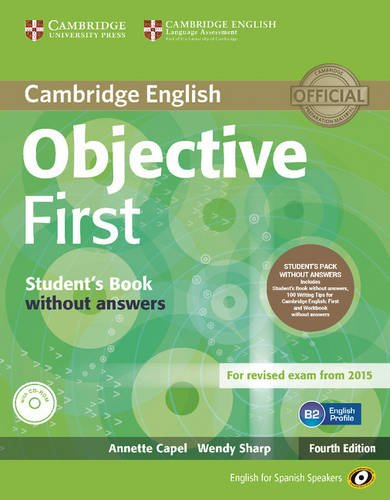 Objective First for Spanish Speakers Student's Pack without Answers (Student's Book with CD-ROM 100 Writing Tips, Workbook with Audio CD) 4th Edition por Annette Capel