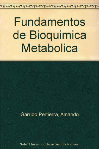 Fundamentos de Bioquimica Metabolica por Amando Garrido Pertierra