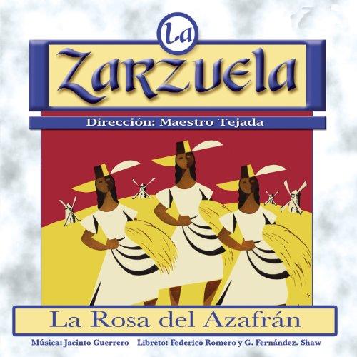 ... La Zarzuela: La Rosa del Azafrán