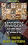 Modern Quilts: 15 Fresh Quilt Patterns