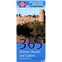 365 Historic Houses and Castles: Great Places to Visit Every Day of the Year (Official Tourist Board Guide: In Your Pocket)