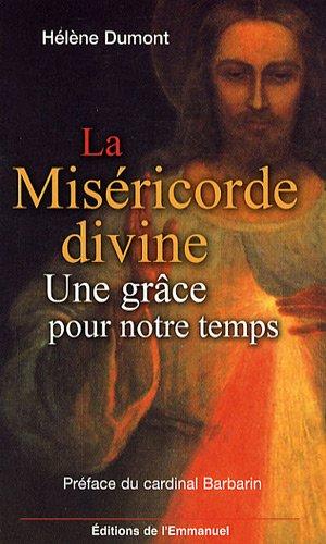 La Misricorde divine : Une grce pour notre temps