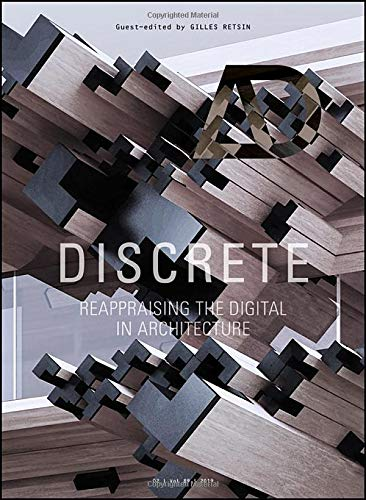 Discrete: Reappraising the Digital in Architecture (Architectural Design)