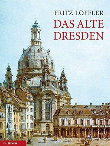 Das alte Dresden: Geschichte seiner Bauten