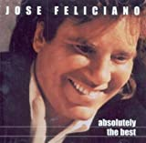 Songtexte von José Feliciano - Absolutely the Best