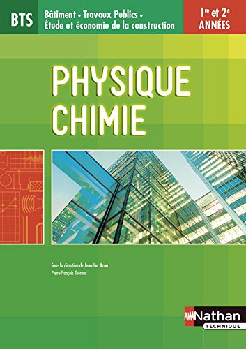 BTS Batiment : Travaux Publics - Physique-Chimie - 1re et 2e années par Jean-Luc Azan