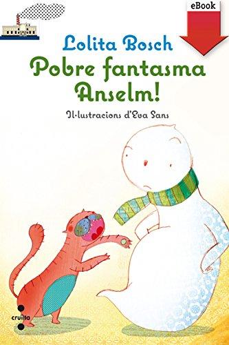Pobre fantasma Anselm!(Kindle) (Barco de Vapor Blanca) por Lolita Bosch