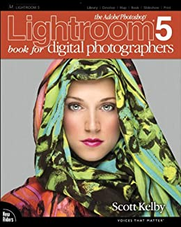 The Adobe Photoshop Lightroom 5 Book for Digital Photographers (The Adobe Photoshop Lightroom CC) by [Kelby, Scott]