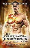Die zweite Chance des Drachenprinzen: Ein paranormaler Roman (Geliebt durch Zeit und Raum 4)