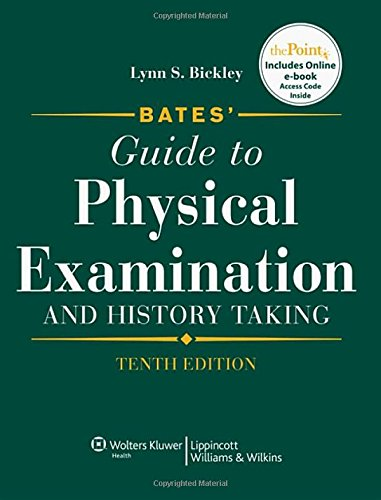Bates' Guide to Physical Examination and History Taking (Bates' Guide to Physical Examination & History Taking)