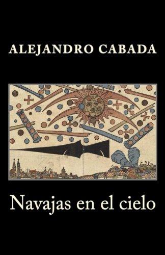 Navajas en el cielo por Alejandro Cabada