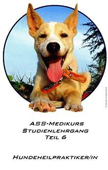 Hundeheilpraktiker Teil 6 ASS-Medikurs Studienlehrgang