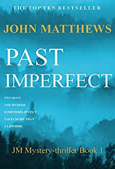 Past Imperfect (JM Mystery-Thriller Series Book 1) (English Edition) par [Matthews, John]