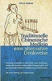 Traditionelle Chinesische Medizin - eine alternative Denkweise (Amazon.de)
