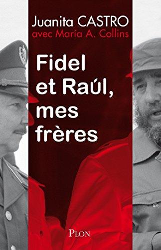 Fidel et Raül, mes frère