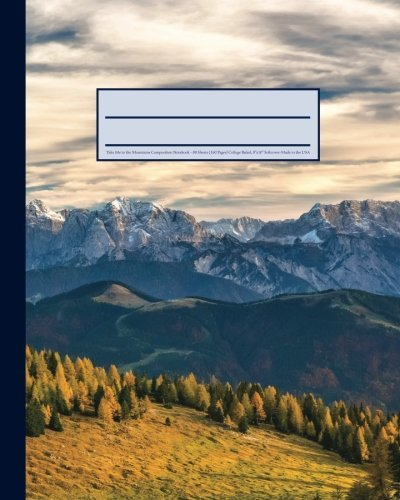 Take Me to the Mountains Composition Notebook: Nature Lover's 160 Page Softcover Journal, College Ruled, 8x10 Workbook for School, Mountain Climbers, Outdoor Lovers, Students, and Teachers by Tri-Moon Press (2016-07-14)