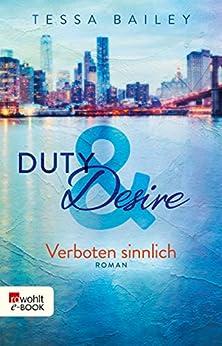 Duty & Desire – Verboten sinnlich von [Bailey, Tessa]