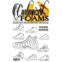 Customized Foams: Deconstruction and Reconstruction Process