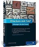 Drucken mit SAP: Lösungen für die Praxis (SAP PRESS)