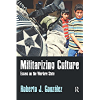 Militarizing Culture: Essays on the Warfare State (English Edition)