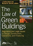 The Law of Green Buildings: Regulatory and Legal Issues in Design, Construction, Operations, and Financing -