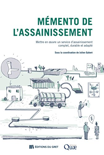 Couverture du livre Mémento de l'assainissement: Mettre en oeuvre un service d'assainissement complet, durable et adapté