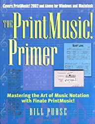 The Printmusic Primer: Mastering the Art of Music Notation with Finale Printmusic!