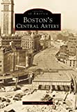 Boston's Central Artery (MA) (Images of America) by Yanni K. Tsipis (2001-02-20)